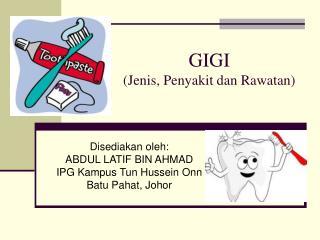 GIGI (Jenis, Penyakit dan Rawatan)