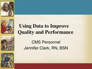 Using Data to Improve Quality and Performance