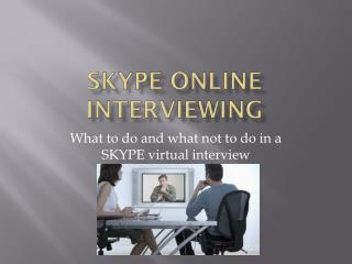SKYPE ONLINE INTERVIEWING