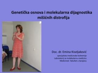 Geneti?ka osnova i molekularna dijagnostika mi�i?nih distrofija