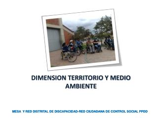 DIMENSION TERRITORIO Y MEDIO AMBIENTE
