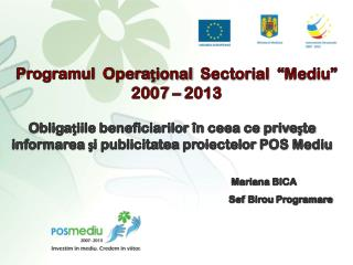 "Programul   Opera ţ ional Sectorial   "" Mediu "" 2007 – 2013"