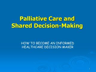 Palliative Care and  Shared Decision-Making