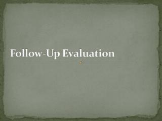 Follow-Up Evaluation