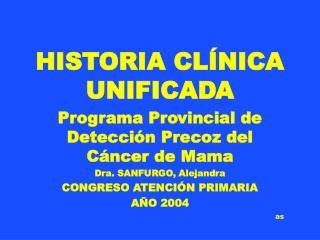 HISTORIA CL�NICA UNIFICADA