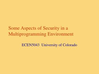 Some Aspects of Security in a Multiprogramming Environment