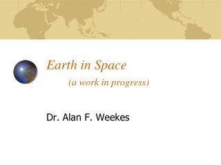 Earth in Space (a work in progress)