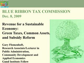 BLUE RIBBON TAX COMMISSION Dec. 8, 2009 Revenue for a Sustainable  Economy: