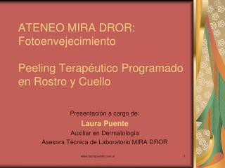 ATENEO MIRA DROR: Fotoenvejecimiento Peeling Terapéutico Programado en Rostro y Cuello