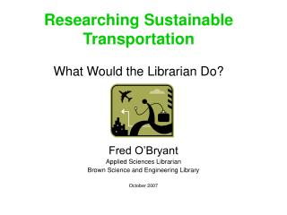 Researching Sustainable Transportation What Would the Librarian Do?