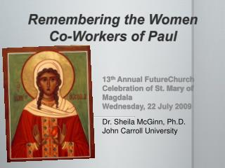 Remembering the  Women Co -Workers of  Paul