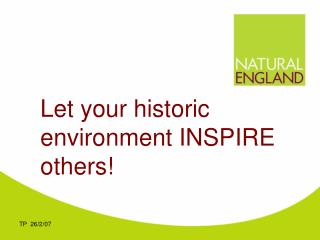 Let your historic environment INSPIRE others!