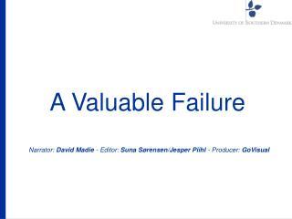 A Valuable Failure