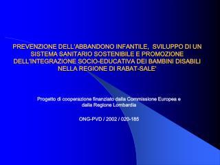 Progetto di cooperazione finanziato dalla Commissione Europea e dalla Regione Lombardia