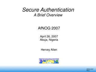 Secure Authentication A Brief Overview