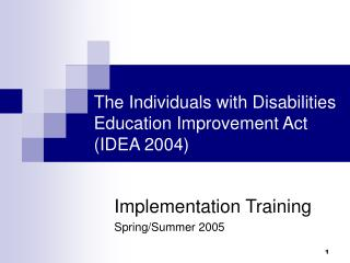 The Individuals with Disabilities Education Improvement Act IDEA 2004