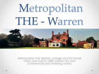 Event Venues Bromley - Metropolitan THE - Warren