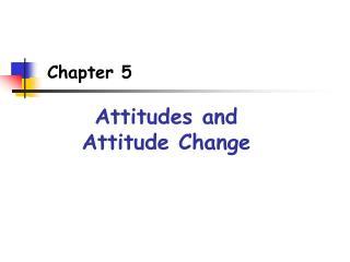 Attitudes and Attitude Change