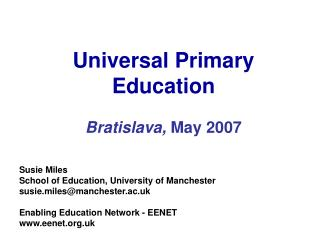 Universal Primary Education Bratislava,  May 2007