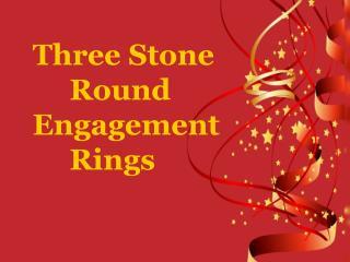 Three stone round engagement rings