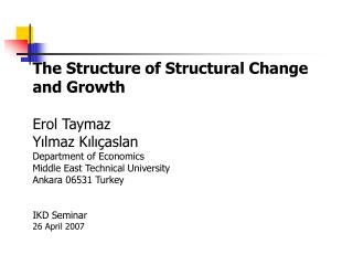 The Structure of Structural Change and Growth Erol Taymaz Yılmaz Kılıçaslan