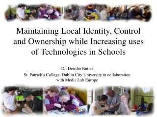 Maintaining Local Identity, Control and Ownership while Increasing uses of Technologies in Schools