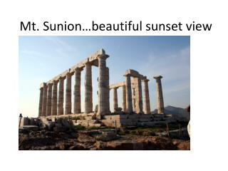 Mt.  Sunion …beautiful sunset view