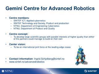 Gemini Centre for Advanced Robotics