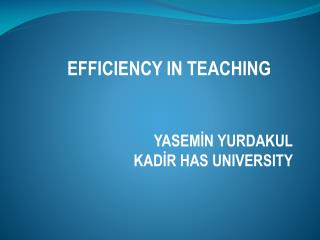 YASEMİN YURDAKUL KADİR HAS UNIVERSITY