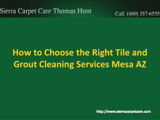 Choose the right tile and grout Cleaning Services Mesa AZ