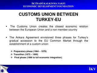 CUSTOMS UNION BETWEEN  TURKEY-EU