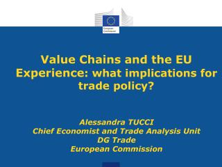 Value Chains and the EU Experience : what implications for trade policy?