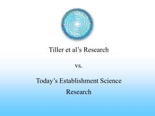 Tiller et al's Research  vs.  Today's Establishment Science Research