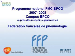 Programme national FMC BPCO 2007- 2008 Campus BPCO auprès des médecins généralistes