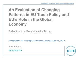 An Evaluation of Changing Patterns in EU Trade Policy and EU's Role in the Global Economy
