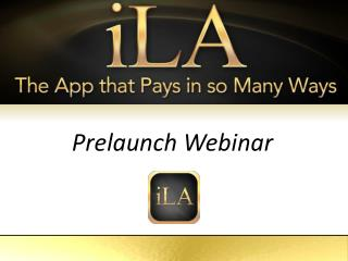 iLA  The App That Pays in so Many Ways