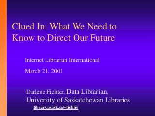 Clued In: What We Need to Know to Direct Our Future