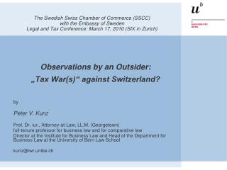 "Observations by an Outsider: ""Tax War(s)"" against Switzerland? by Peter V. Kunz"