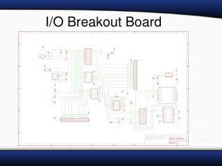 I/O Breakout Board