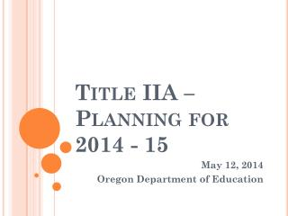 Title IIA – Planning  for 2014 - 15