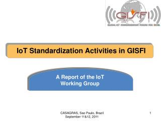 IoT Standardization Activities in GISFI