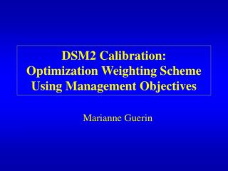 DSM2 Calibration: Optimization Weighting Scheme Using Management Objectives
