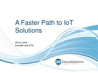 A Faster Path to  IoT Solutions