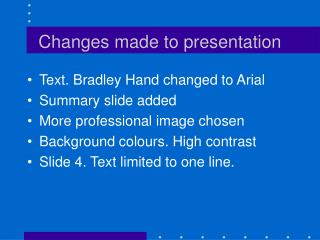 Changes made to presentation