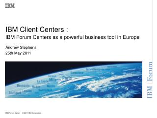 IBM Client Centers : IBM Forum Centers as a powerful business tool in Europe