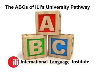 The ABCs of ILI's University Pathway