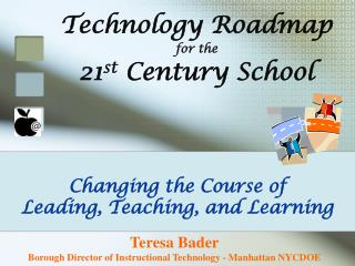 Technology Roadmap  for the  21 st  Century School