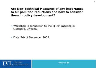 Workshop in connection to the TFIAM meeting in Göteborg, Sweden. Date:7-9 of December 2005.