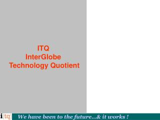 ITQ  InterGlobe  Technology Quotient