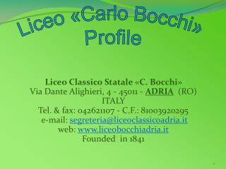 Liceo Classico Statale «C. Bocchi» Via Dante Alighieri, 4 - 45011 -  ADRIA   (RO) ITALY
